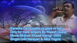 Lal dupatta ud gaya re beri Karaoke only for male singer by Rajesh Gupta