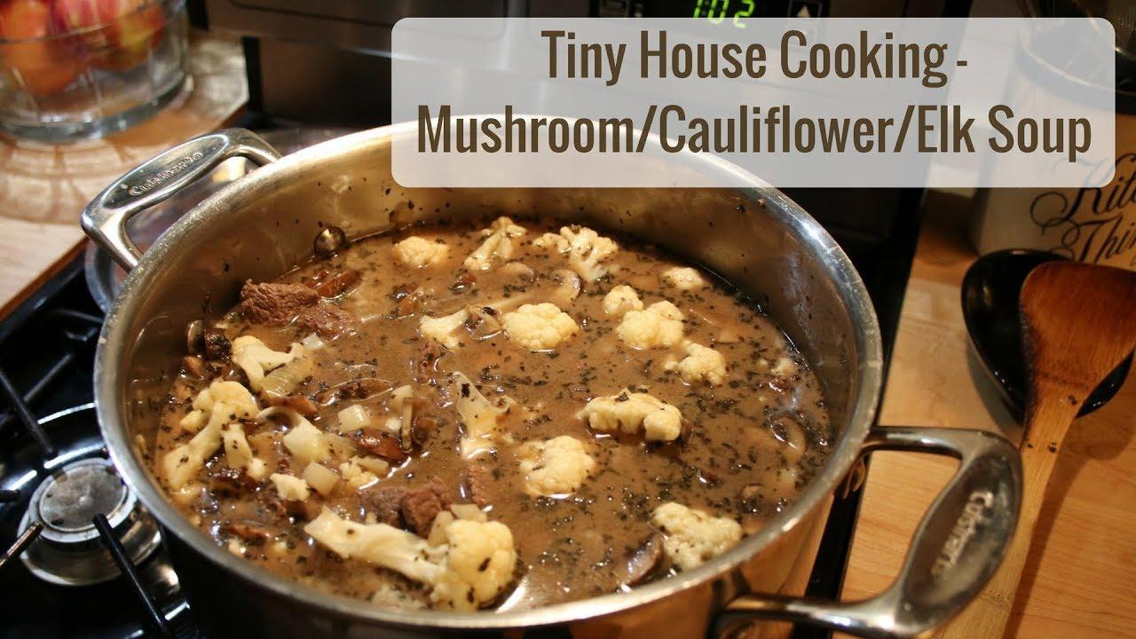 tiny house cooking mushroom cauliflower elk soup [ 1280 x 720 Pixel ]