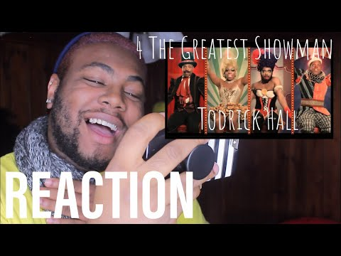 4 The Greatest Showman by Todrick Hall | REACTION