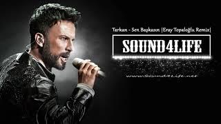 Tarkan - Sen Başkasın (Eray Topaloğlu Remix) #Sound4Life