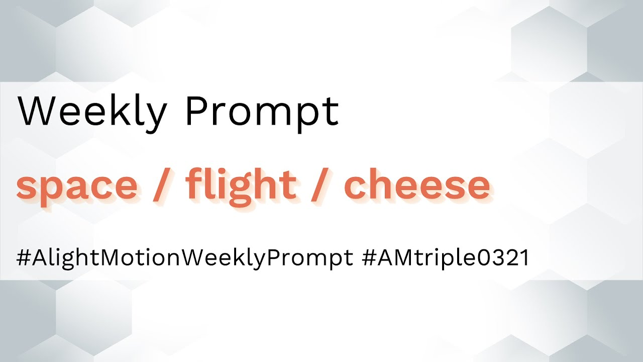 Space / Flight / Cheese - Alight Motion Weekly Prompt