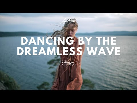 Owsey - Dancing By The Dreamless Wave