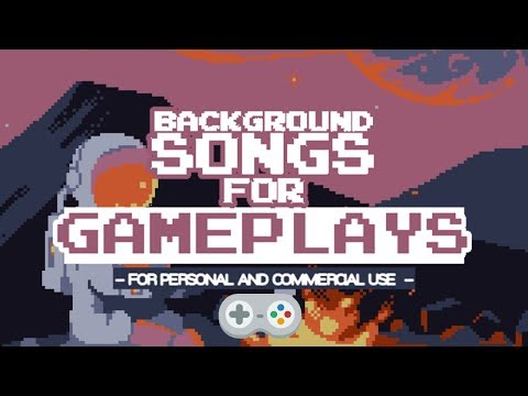 BACKGROUND SONGS FOR GAMERS AND GAMEPLAYS 8 BITS NO COPYRIGHT