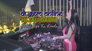 Download Dugem Online - Sakit Tapi Ku Rindu || Hijau Daun (Dj Zee)
