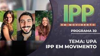 UPA | IPP EM MOVIMENTO