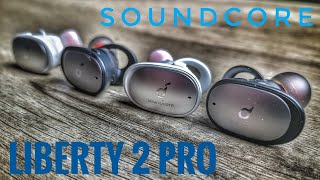 The Soundcore Liberty 2 Pro - 6 Months Later...