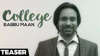 Babbu Maan - College | Teaser | Latest Punjabi Songs