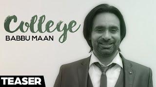 Babbu Maan - College | Teaser | Latest Punjabi Songs