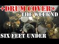 The Weeknd Six Feet Under Drum Cover mp3