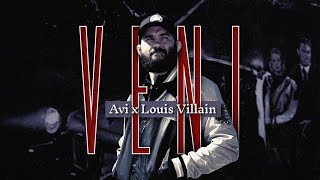 Avi x Louis Villain - VENI