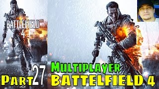 Battlefield 4 Walkthrough Gameplay Multiplayer 27 lets play playthrough Live Commentary
