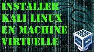Installer Kali Linux en Machine virtuelle / VM [FRANCAIS]