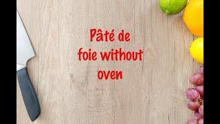 How to cook - Pâté de foie without oven