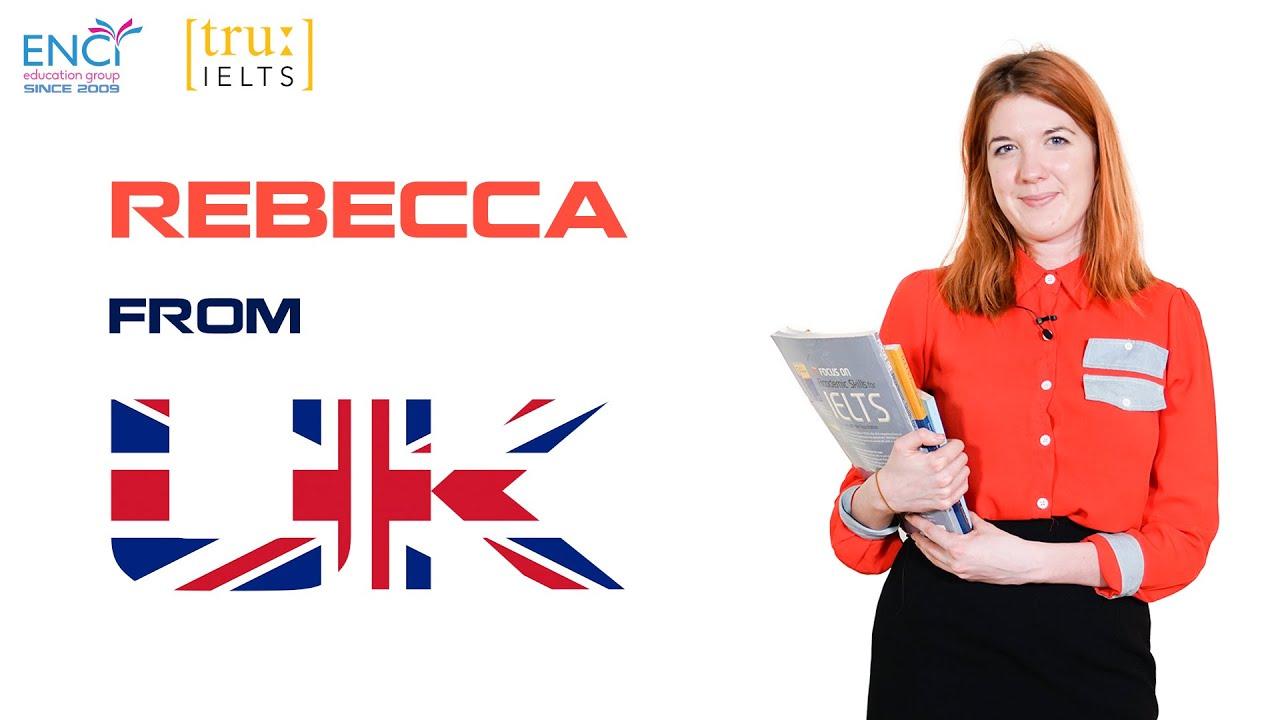 [True IELTS] Bạn đã sẵn sàng học lớp IELTS 6.0+ của cô Rebecca từ UK chưa?