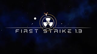 First Strike 1.3 - Update on 25.2.2016 [Official Trailer]