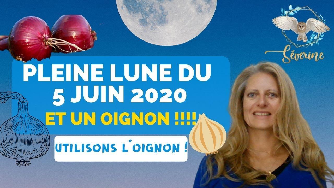 Pleine lune du 5 juin et un oignon!