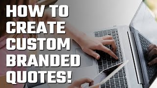 ✌️ How to Create Custom Branded Quotes!