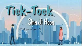 Shin Ji Hoon (신지훈) - Tick-Tock (Perfume OST Part 9) Lyrics dan terjemahan