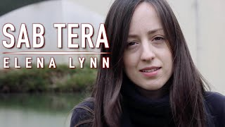 Sab Tera - Baaghi | Female Cover - Elena Lynn Ft. Olivier Versini