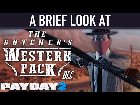 A brief look at The Butcher's Western Pack DLC. [PAYDAY 2]