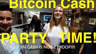 Bitcoin Cash BCH Party Time!