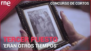 'Eran otros tiempos' | TERCER PUESTO del XI concurso de cortos RNE