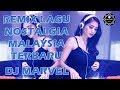 REMIX LAGU NOSTALGIA MALAYSIA TERBARU 2018 PALING MANTAP DAN PALING ENAK DIDENGAR
