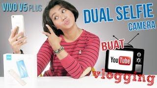 Review Vivo V5 Plus Indonesia - buat nge-vLog bareng Pak Jokowi!