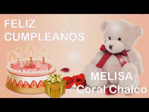 Feliz Cumpleaños Amiga MELISA CORAL CHALCO