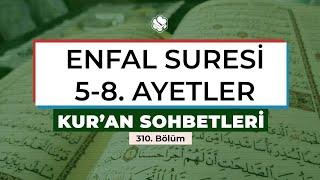 Kur'an Sohbetleri | ENFAL SURESİ 5-8. AYETLER