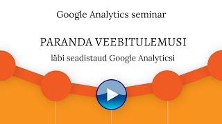 Google Analytics seminar(Paranda oma kodulehe ja turunduse tulemusi läbi süsteemse ja seadistatud Google Analyticsi. Koolituse põhiteema on Google Analyticsi seadistamine. Kas Sa ..., 2016-08-14T19:53:51.000Z)