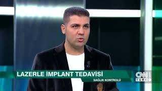 Lazerli Dikişsiz İmplant, CNN Türk - Birkan Taha Özkan