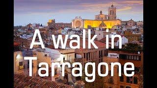 A walk in Tarragone. Balade à Tarragone. Paseo por Tarragona.
