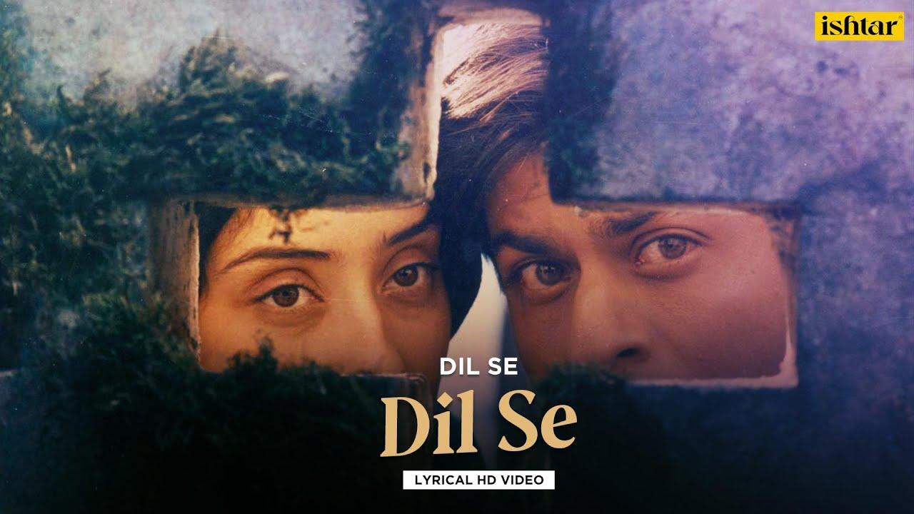 Dil Se - Title Track | Official Lyrical Video | Dil Se | A R Rahman