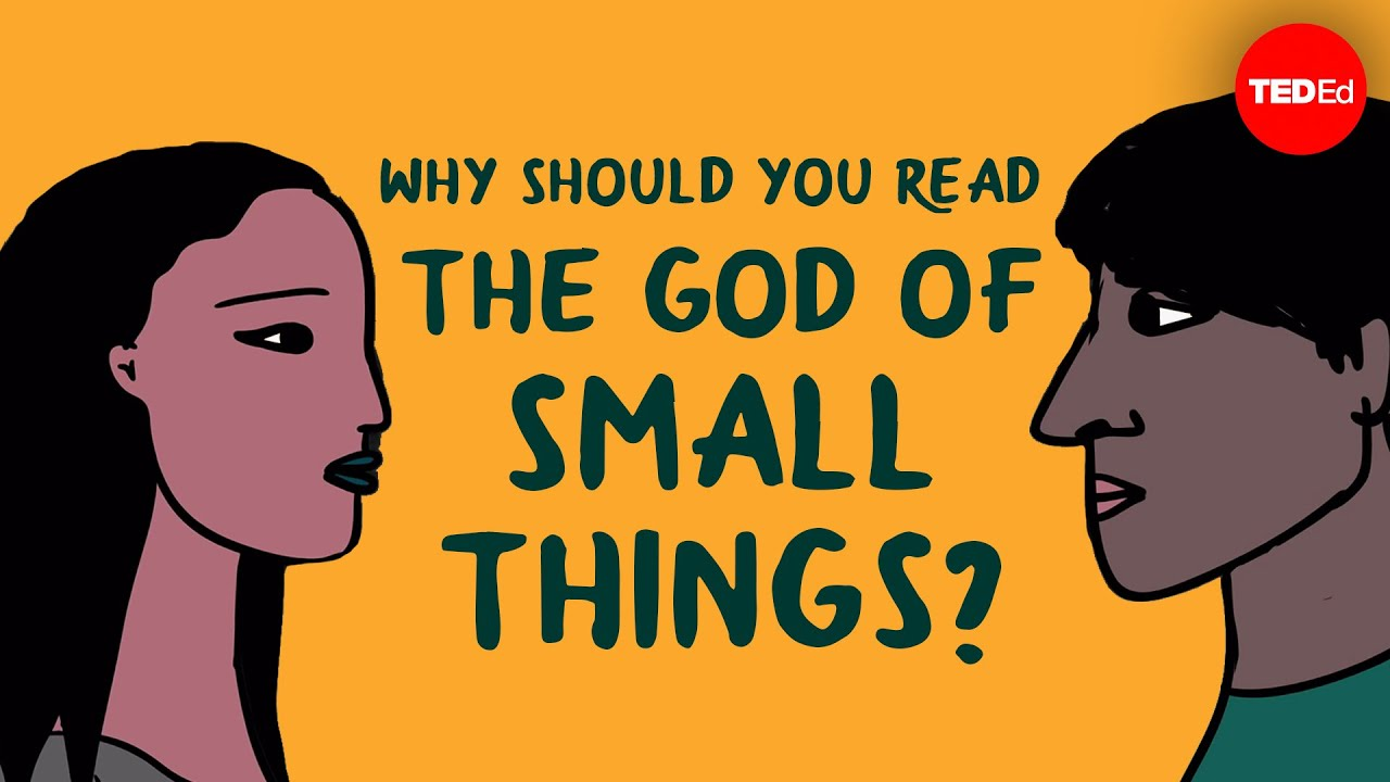 """Why should you read """"The God of Small Things"""" by Arundhati Roy? - Laura Wright"""