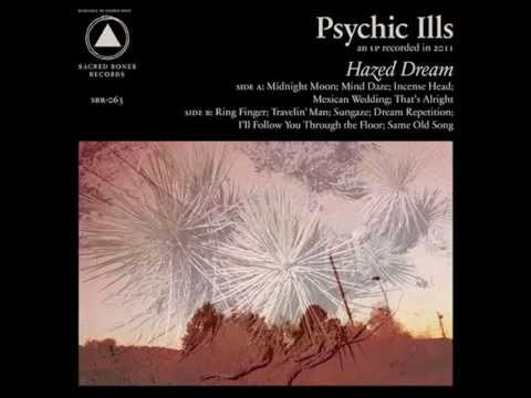 Psychic Ills - Travellin' Man & Sungaze mp3