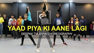 Download Yaad Piya Ki Aane Lagi | Class Video | Divya Khosla Kumar |Neha K, Deepak Tulsyan Dance Choreography