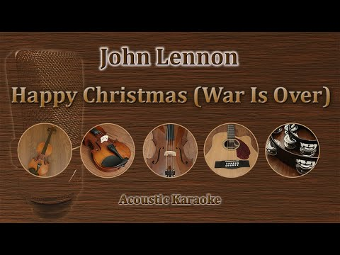 Happy Christmas (War Is Over) - John Lennon (Acoustic Karaoke)