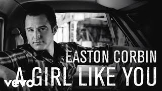 Easton Corbin - A Girl Like You (Official Audio)