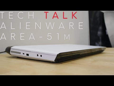 [LIVE] Tech Talk | Alienware Area-51m FIRST LOOK LIVE