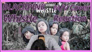 Download lagu [Reaction] BLACKPINK - Whistle(휘파람) M/V Cover Reaction   Cover by DEKSORKRAO