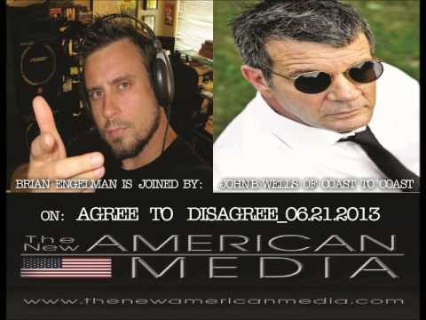 John B. Wells: Was Michael Hastings Assassinated? Brian Engelman Hosts #AgreeToDisagree