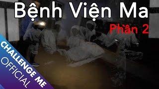[Tập 9-Phần 2] Bệnh Viện Ma Bình Phước | Chinh Phục Nhà Ma