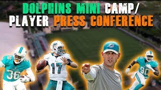 Dolphins Mini Camp Day 1/ Player Press Conferences