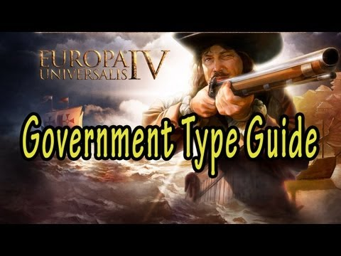 Europa Universalis IV Goverment Type Guide