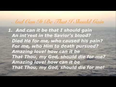 And Can It Be (Baptist Hymnal #147)