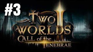 Two Worlds II Call of the Tenebrae Gameplay Walkthrough Part 3 - No Commentary (PC)