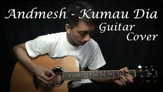 Andmesh - Kumau Dia (Guitar Cover)