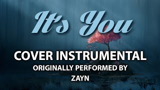It's You (Cover Instrumental) [In the Style of ZAYN]