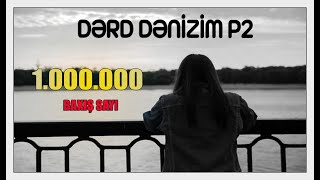 Demans ft NarXoz - Dərd Dənizim P2 (Official Klip)